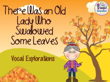 Old Lady Who Swallowed Some Leaves - Vocal Explorations