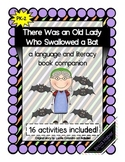 Old Lady Who Swallowed a Bat: Book Companion for Language & Literacy