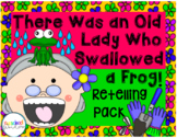 There Was an Old Lady Who Swallowed a Frog Retelling Pack