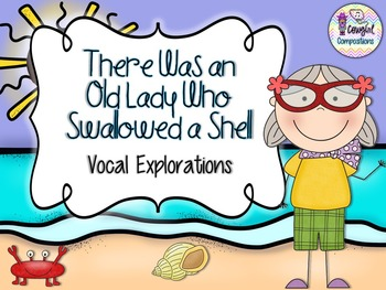 Old Lady Who Swallowed a Shell - Vocal Explorations