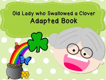 Swallowed a Clover Adapted Book- St. Patrick's Day