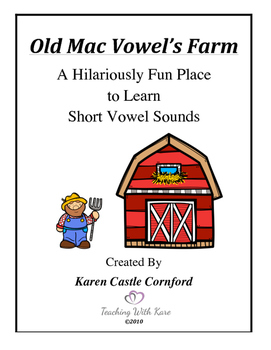 Old Mac Vowel's Farm: A Hilariously Fun Place to Learn Short Vowels