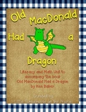 Old MacDonald Had A Dragon - Literacy and Math Companion Unit