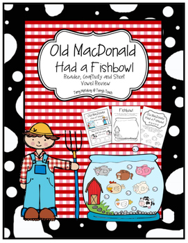Old MacDonald Had a Fishbowl Reader, Craftivity and Vowel Review