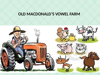 Old Macdonald Vowel song