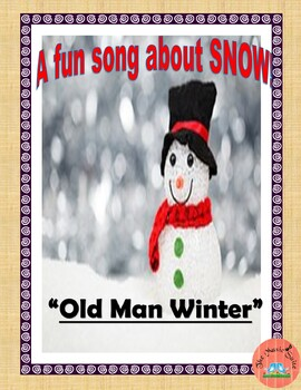 Old Man Winter!  A fun song for a cold day!
