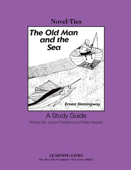 Old Man and the Sea - Novel-Ties Study Guide