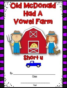 Old McDonald Had A Vowel Farm:Song Card and Short Vowel Classroom Writing Books