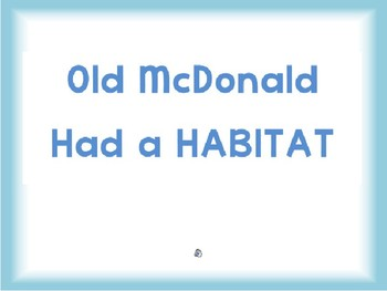 Old McDonald Had a Habitat Song