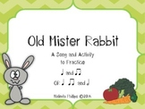 "Old Mister Rabbit: A Song and Activity to Practice ""Ta"", ""Ti-Ti"" and ""Ta-a"""