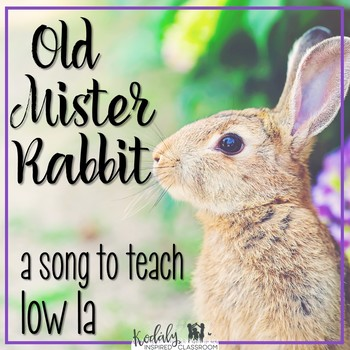 Old Mister Rabbit: a folk song to teach low la