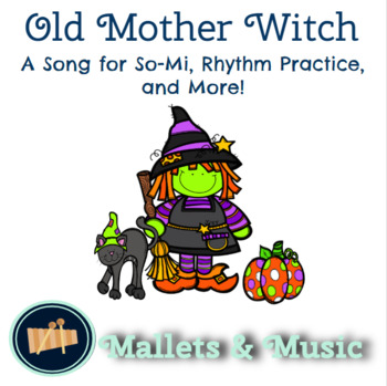 Old Mother Witch - A Song to Practice Rest, So, and Mi