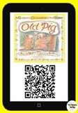 Old Pig- Qr Code Comprehension Pack