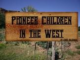 Old West - Pioneer Children Experiences - Bellringer Warm-up