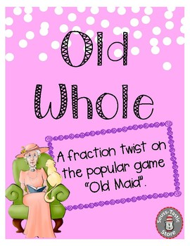 Old Whole - A Fraction Game Just Like Old Maid