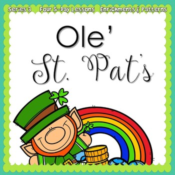 Ole St. Pat's: St. Patrick's Day Week{5-day Thematic Unit}