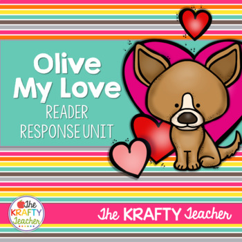 Olive My Love Reader Response CCSS Aligned *February*