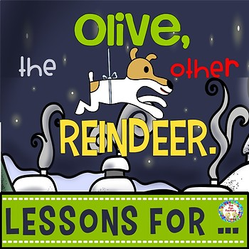 Olive the Other Reindeer  ~ Book Companion Grades 1-2