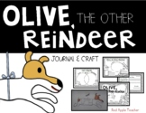Olive the Other Reindeer--Craftivity and Response Journal for K-2