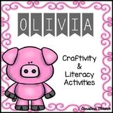 Olivia - Craftivity & Literacy Activities