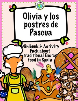 Olivia y los postres de Pascua An Easter Traditions of Spain Theme Pack