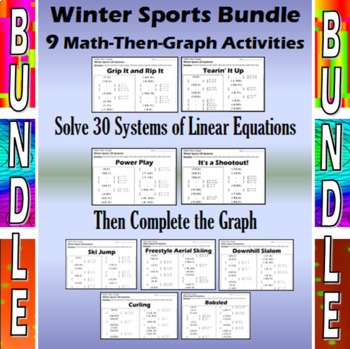 Winter Sports - 10 Math-Then-Graph Activities - Solve 30 Systems
