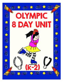 Olympic 8-Day Unit - Lesson plans, activities, snack, bull