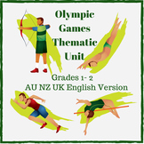 Olympic Games Thematic Unit - Grades 1-2 - AU NZ UK ENGLISH