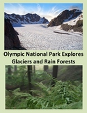 Olympic National Park Explores Glaciers and Rain Forests Webquests