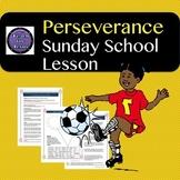Sunday School Lesson | Perseverance