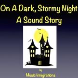 On A Dark, Stormy Night- A Sound Story- Halloween