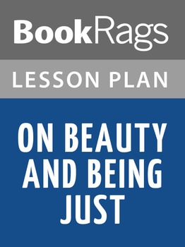 On Beauty and Being Just Lesson Plans