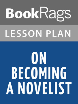 On Becoming a Novelist Lesson Plans