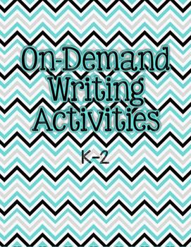 On-Demand Writing Activities K-2