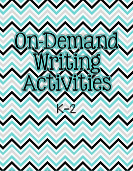 On-Demand Writing Activities K-2