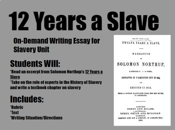 On-Demand Writing Assignment-12 Years a Slave for Middle and High School History
