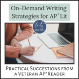 On-Demand Writing Strategies for AP Lit - Suggestions from an AP Reader!