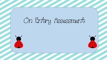 On Entry Assessment