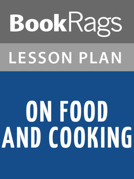 On Food and Cooking Lesson Plans