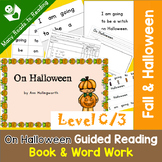 Halloween Guided Reading Book & Word Work Level C, On Halloween