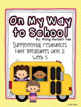 On My Way To School-Supplemental Resources for Treasures First Grade