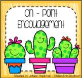 On-Point Encouragement - Cactus Edition!