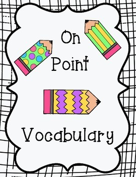On Point Vocabulary Definitions and Synonyms