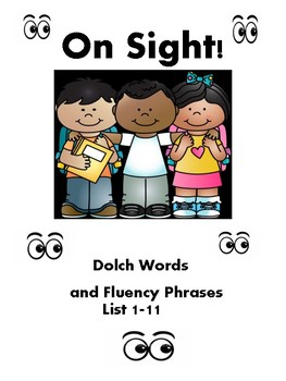 On Sight! 220 Dolch Words List 1-11 and Fluency Phrases
