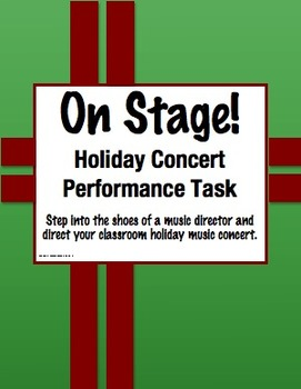 On Stage! Holiday Concert Planning Performance Task (Grades 3-5)