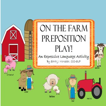 On The Farm Preposition Play!  An Expressive Language Activity