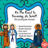On The Road to Becoming A Saint :The Canonization Process