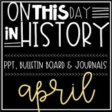 On This Day In History APRIL Warm Ups, Bellringers, PPT & Bulletin Board