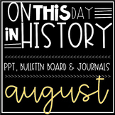 On This Day In History AUGUST Warm Ups, Bellringers, PPT &