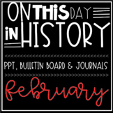 On This Day In History FEBRUARY Warm Ups, Bellringers, PPT